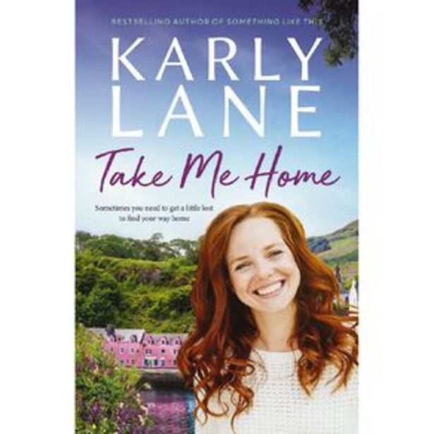Take Me Home by Karly Lane offer at $29